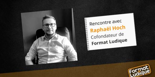 Rencontre avec Raphaël Hoch